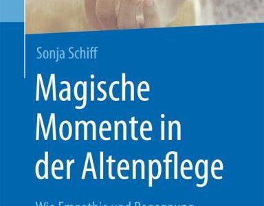 Ab Jänner 2020: Magische Momente in der Altenpflege